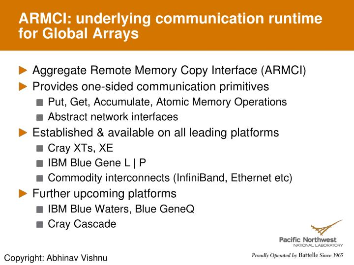 ARMCI: underlying communication runtime for Global Arrays