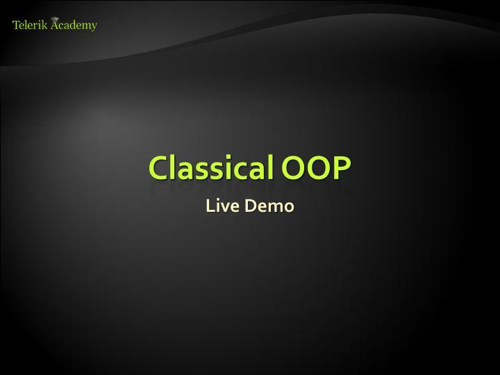 Classical OOP