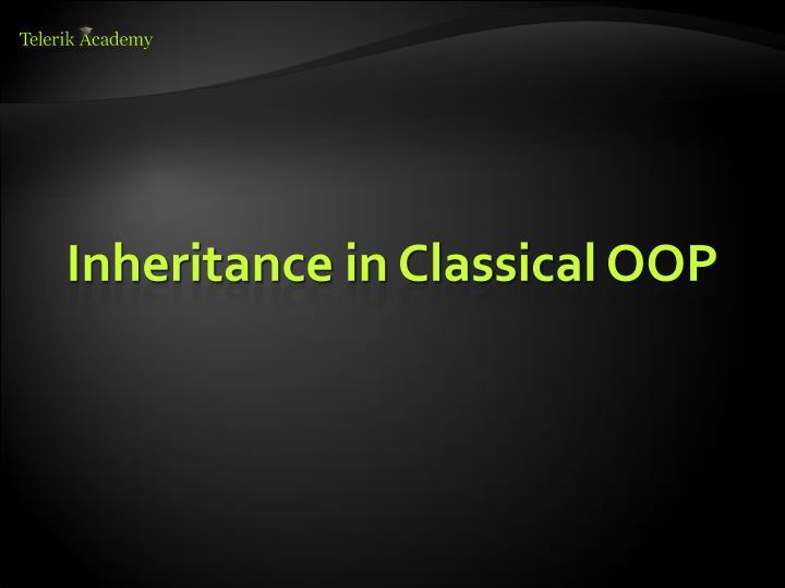Inheritance in Classical OOP
