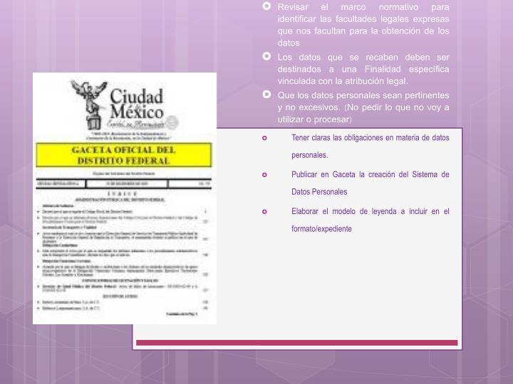 Revisar el marco normativo para identificar las facultades legales expresas que nos facultan para la obtención de los datos