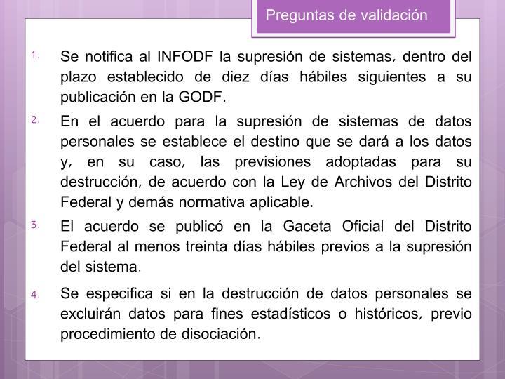 Se notifica al INFODF la supresión de sistemas, dentro del plazo establecido de diez días hábiles siguientes a su publicación en la GODF.