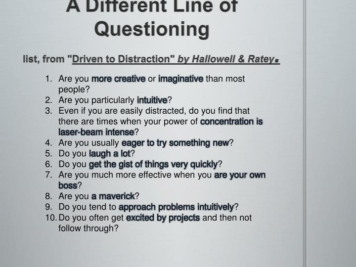 A different line of questioning list from driven to distraction by hallowell ratey