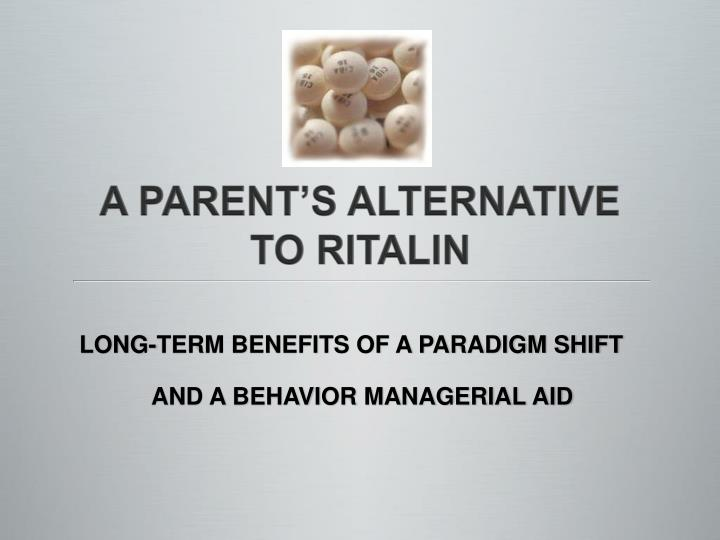 A parent s alternative to ritalin