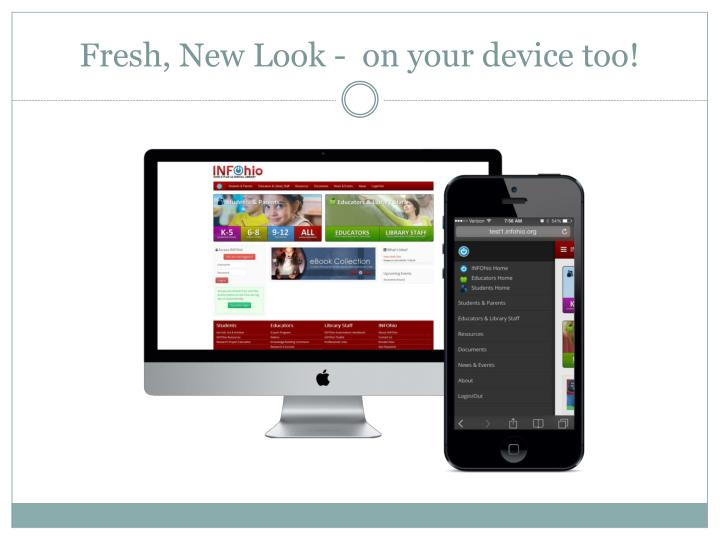 Fresh, New Look -  on your device too!