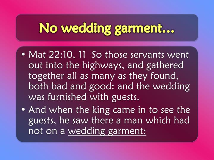 No wedding garment…
