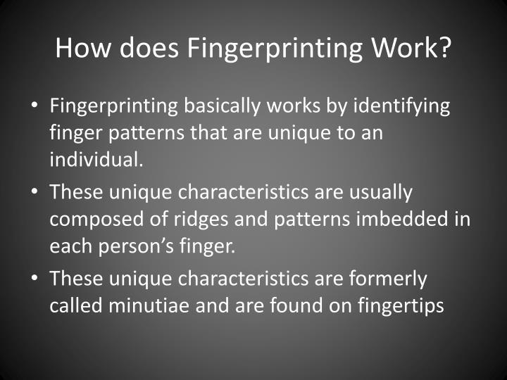 How does Fingerprinting Work?