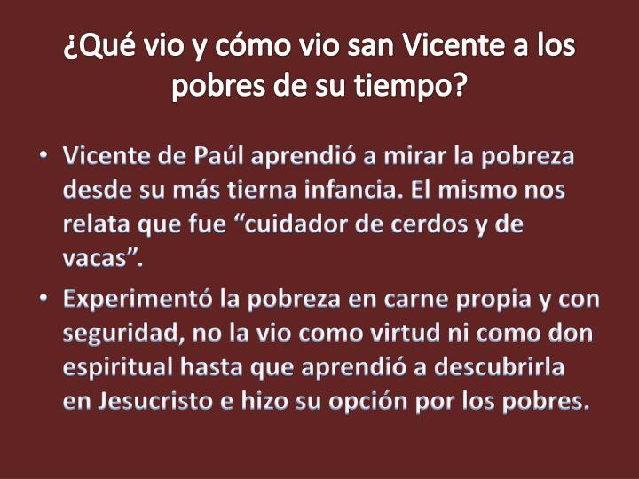Qu vio y cmo vio san Vicente a los pobres de su tiempo?