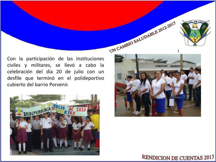 Con la participación de las instituciones civiles y militares, se llevó a cabo la celebración del día 20 de julio con un desfile que terminó en el polideportivo cubierto del barrio Porvenir.