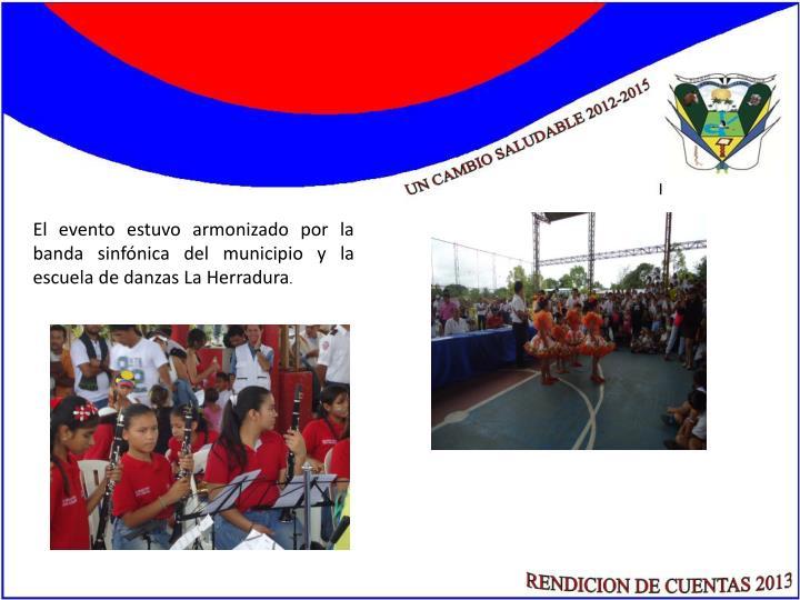El evento estuvo armonizado por la banda sinfónica del municipio y la escuela de danzas La Herradura