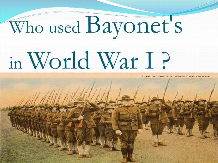 Who used bayonet s in world war i