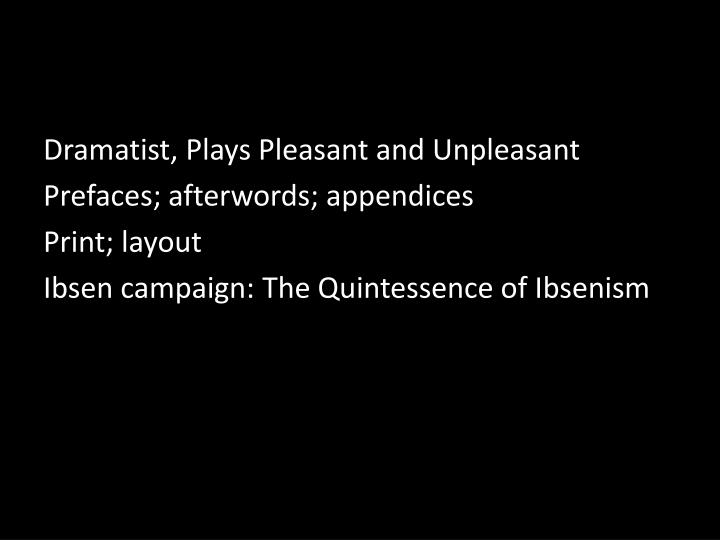Dramatist, Plays Pleasant and Unpleasant