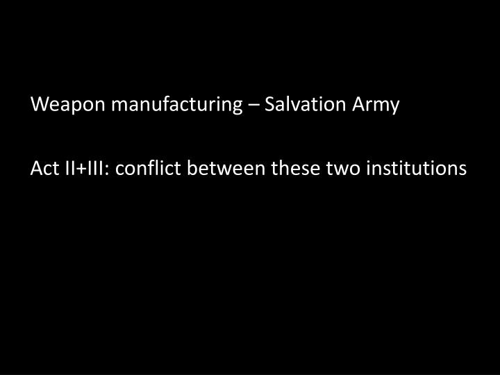 Weapon manufacturing – Salvation Army