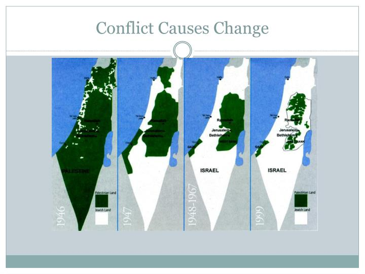 Conflict Causes Change