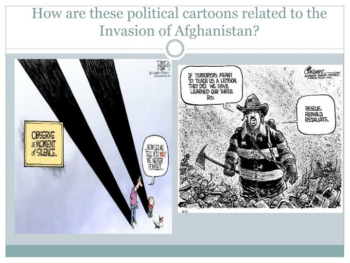 How are these political cartoons related to the Invasion of Afghanistan?
