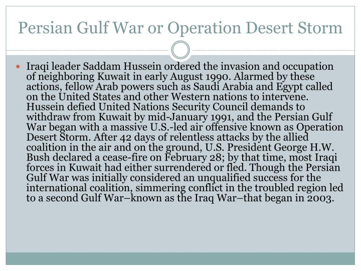 Persian Gulf War or Operation Desert Storm