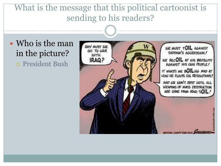 What is the message that this political cartoonist is sending to his readers?