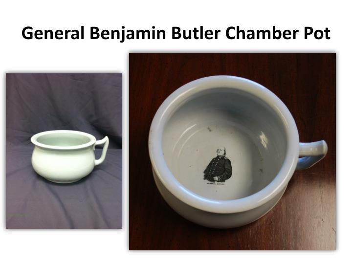 General Benjamin Butler Chamber Pot