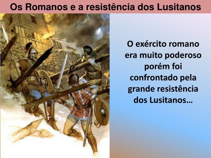Os Romanos e a resistncia dos Lusitanos