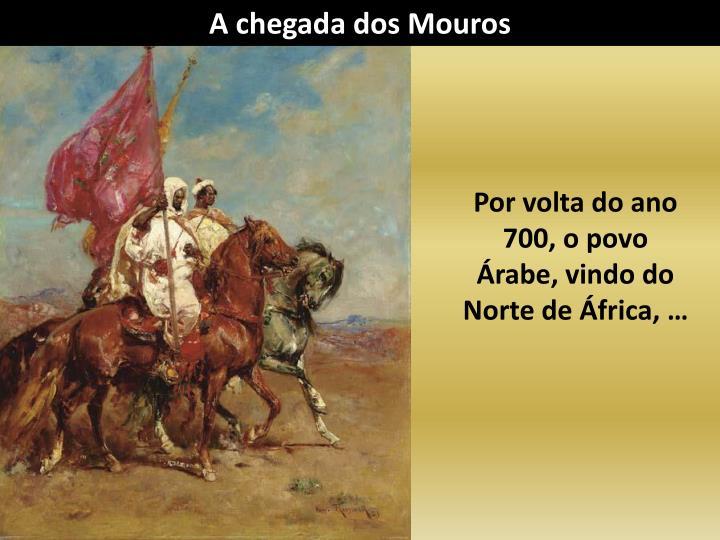 A chegada dos Mouros