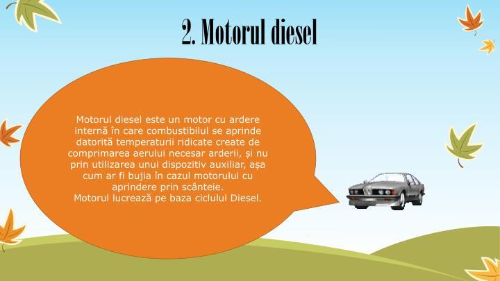 2. Motorul diesel