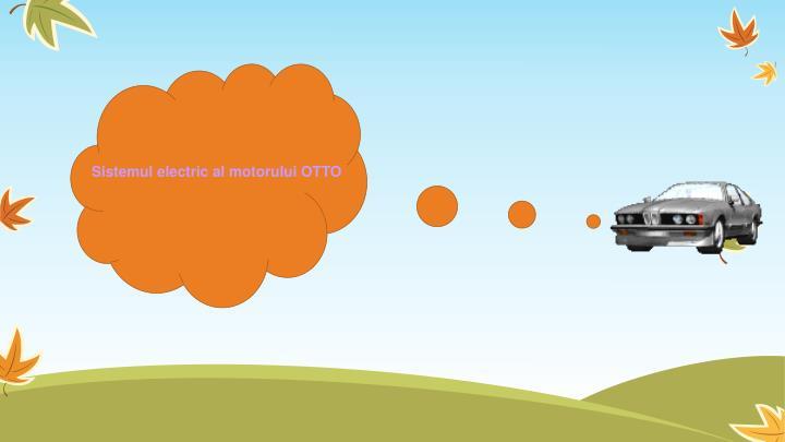 Sistemul electric al motorului OTTO