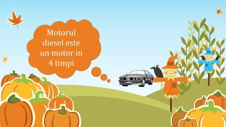 Motorul diesel este un motor in 4 timpi