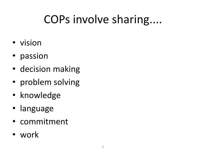 COPs involve sharing....