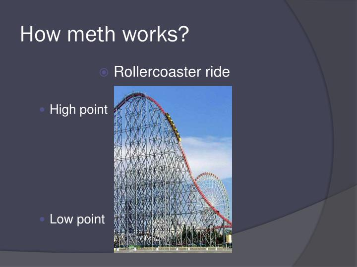 How meth works?