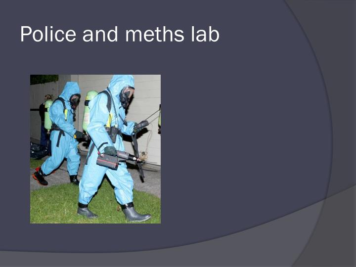 Police and meths lab