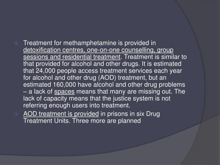 Treatment for methamphetamine is provided in