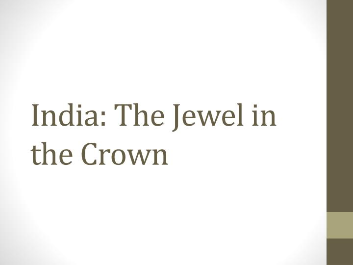India the jewel in the crown