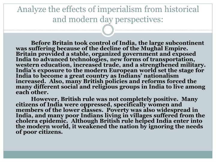 Analyze the effects of imperialism from historical and modern day perspectives: