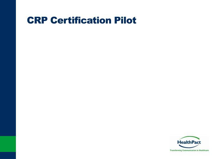 CRP Certification Pilot