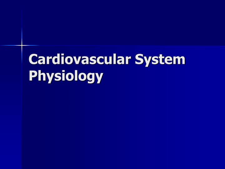 Cardiovascular System Physiology