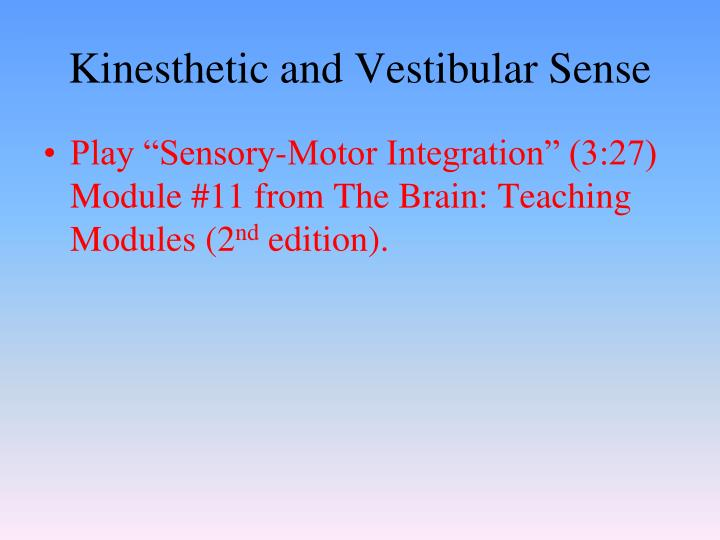 Kinesthetic and Vestibular Sense