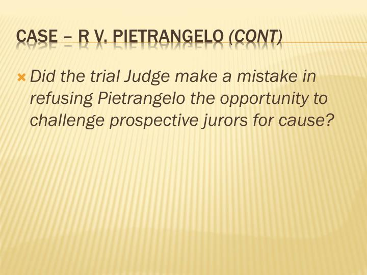 Did the trial Judge make a mistake in refusing