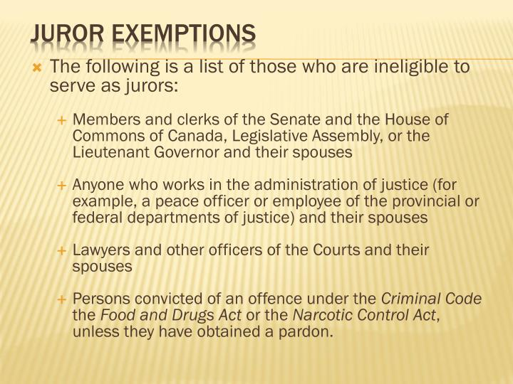 The following is a list of those who are ineligible to serve as jurors: