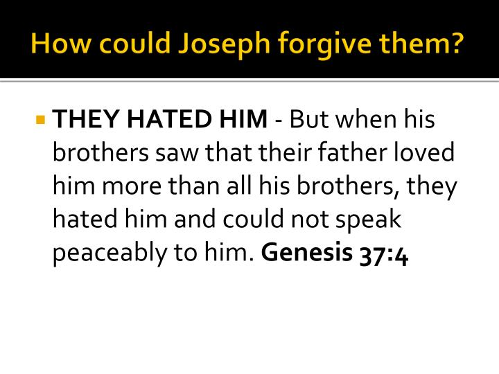 How could Joseph forgive them?