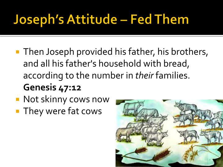 Joseph's Attitude – Fed Them