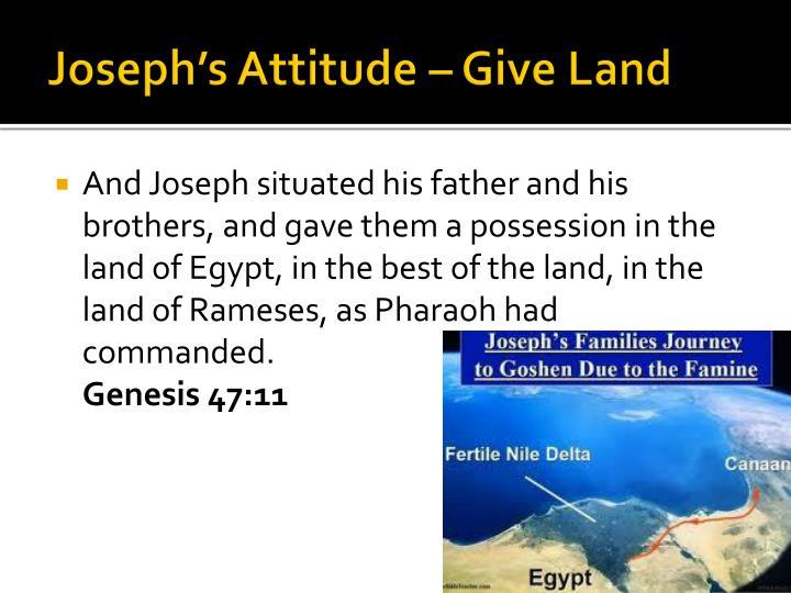 Joseph's Attitude – Give Land