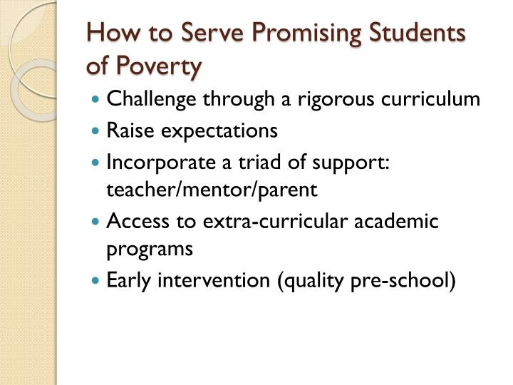How to Serve Promising Students of Poverty