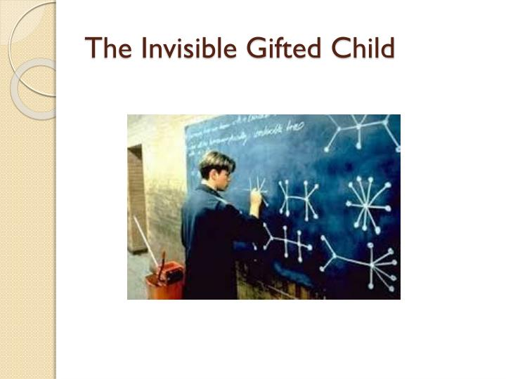 The Invisible Gifted Child