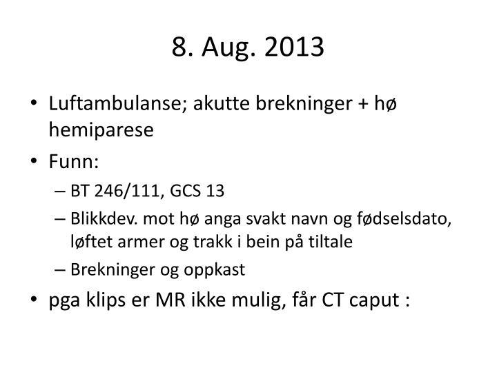 8. Aug. 2013