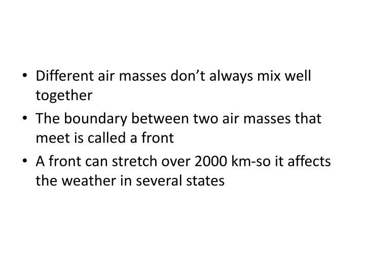 Different air masses don't always mix well together