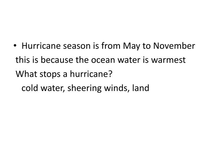 Hurricane season is from May to November