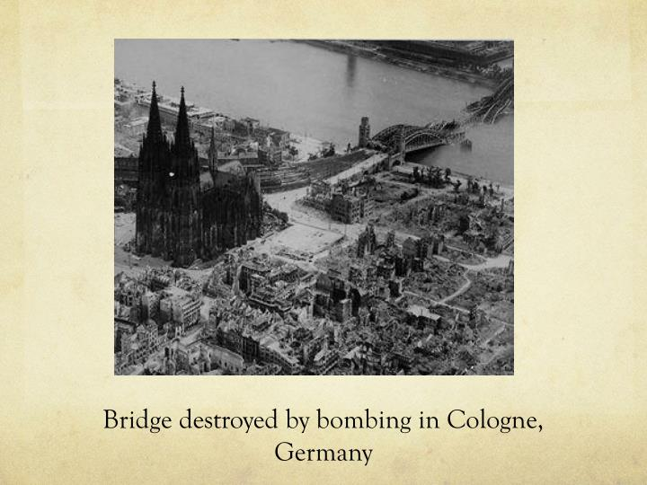 Bridge destroyed by bombing in Cologne, Germany