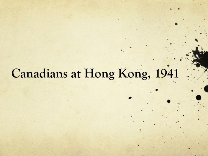 Canadians at Hong Kong, 1941