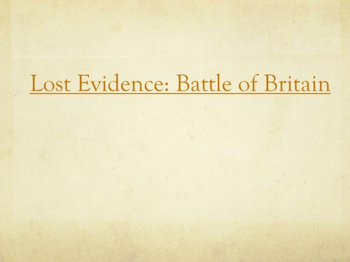 Lost Evidence: Battle of Britain