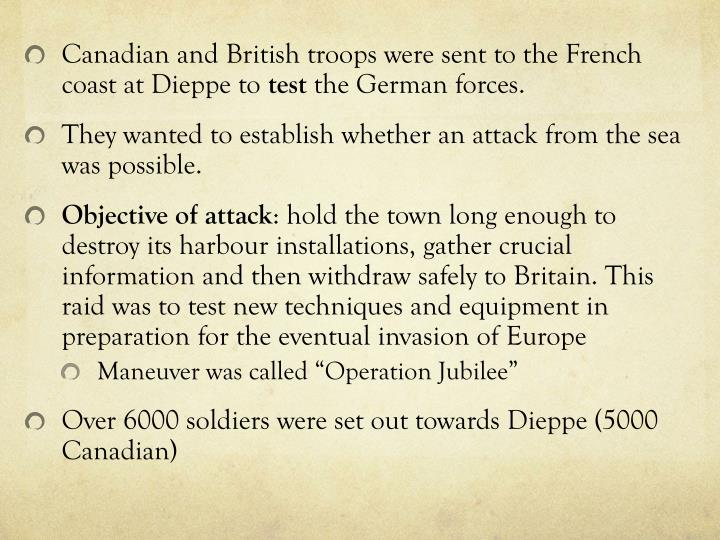 Canadian and British troops were sent to the French coast at Dieppe to