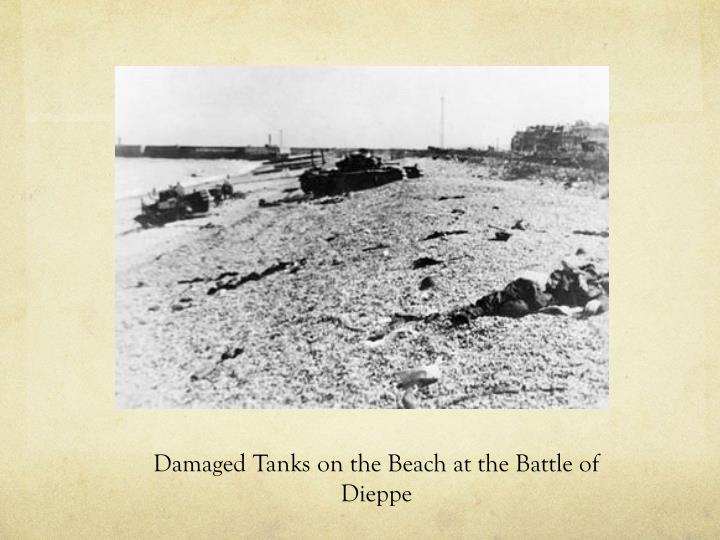 Damaged Tanks on the Beach at the Battle of Dieppe